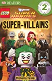 Dorling Kindersley, Inc.: Super-Villains (Turtleback School & Library Binding Edition) (DK Readers - Level 2)