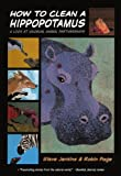 Jenkins, Steve: How To Clean A Hippopotamus: A Look At Unusual Animal Partnerships (Turtleback School & Library Binding Edition)