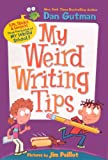 Gutman, Dan: My Weird Writing Tips (Turtleback School & Library Binding Edition)