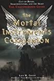 Gresh, Lois H.: The Mortal Instruments Companion: City Of Bones, Shadowhunters, And The Sight: The Unauthorized Guide (Turtleback School & Library Binding Edition)