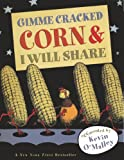 O'Malley, Kevin: Gimme Cracked Corn & I Will Share