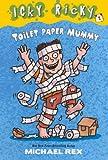 Rex, Michael: Toilet Paper Mummy (Icky Ricky)