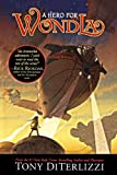 DiTerlizzi, Tony: A Hero For Wondla (Turtleback School & Library Binding Edition) (Search for Wondla)