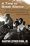 King, Martin Luther, Jr.: A Time To Break Silence: The Essential Works Of Martin Luther King, Jr., For Students (Turtleback School & Library Binding Edition)