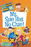 Gutman, Dan: Ms. Sue Has No Clue! (My Weirder School)