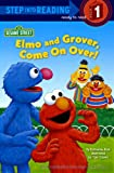 Ross, Katharine: Elmo and Grover, Come on Over! (Step Into Reading)