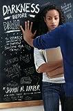Draper, Sharon M.: Darkness Before Dawn (Turtleback School & Library Binding Edition) (Hazelwood High Trilogy)