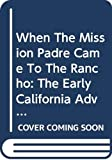 Thompson, Gare: When The Mission Padre Came To The Rancho: The Early California Adventures Of Rosalinda & Simon Delgado (I Am American)