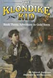 Hopkinson, Deborah: Adventure In Gold Town (Klondike Kid)