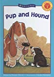 Hood, Susan: Pup And Hound (Kids Can Read Level 1)