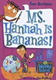 Gutman, Dan: Ms. Hannah Is Bananas! (My Weird School)