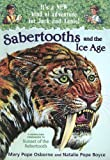Osborne, Mary: Sabertooths And the Ice Age