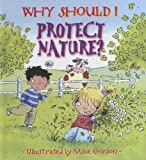 Green, Jen: Why Should I Protect Nature?