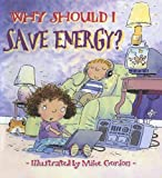 Green, Jen: Why Should I Save Energy?