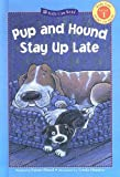 Hood, Susan: Pup And Hound Stay Up Late (Kids Can Read Level 1)