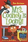 Gutman, Dan: Mrs. Cooney Is Loony! (My Weird School)
