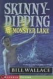 Wallace, Bill: Skinny-dipping at Monster Lake