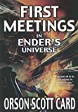 Card, Orson Scott: First Meetings in the Enderverse