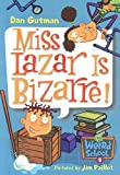 Gutman, Dan: Miss Lazar Is Bizarre! (My Weird School)