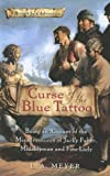Meyer, Louis: Curse of the Blue Tatoo: Being an Account of the Misadventures of Jacky Faber, Midshipman And Fine Lady