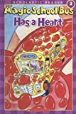 Anne Capeci: The Magic School Bus Has a Heart (Scholastic Reader, Level 2)