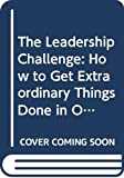 Posner, Barry Z.: The Leadership Challenge: How to Get Extraordinary Things Done in Organizations