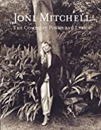 Joni Mitchell: The Complete Poems and Lyrics…