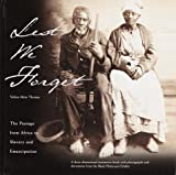 Thomas, Velma Maia: Lest We Forget: The Passage from Africa to Slavery and Emancipation  A Three-Dimensinal Interactive Book With Photographs and Documents from the Black Holocaust exhi