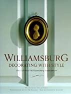 Williamsburg: Decorating with Style by…