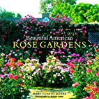 Beautiful American Rose Gardens by Mary…