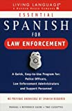 Schier, Helga: Essential Spanish for Law Enforcement: Living Language at Work