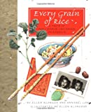 Low, Annabel: Every Grain of Rice : A Taste of Our Chinese Childhood in America
