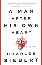A Man After His Own Heart: A True Story by…