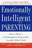 Elias, Maurice: Emotionally Intelligent Parenting : How to Raise a Self-Disciplined, Responsible, Socially Skilled Child