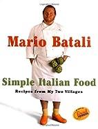 Mario Batali Simple Italian Food: Recipes…