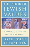 Telushkin, Joseph: The Book of Jewish Values: A Day-By-Day Guide to Ethical Living