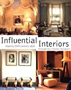 Influential Interiors : Shaping 20th-Century…