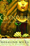 Miles, Rosalind: Guenevere, Queen of the Summer Country