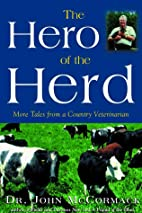 The Hero of the Herd: More Tales from a…