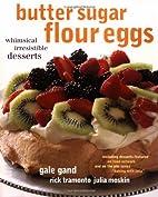Butter Sugar Flour Eggs : Whimsical…