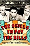 Light, Alan: The Skills To Pay The Bills: The Story Of The Beastie Boys