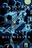Millhauser, Steven: Enchanted Night : A Novella