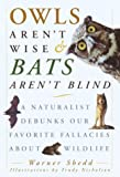 Trudy Nicholson: Owls Aren't Wise & Bats Aren't Blind: A Naturalist Debunks Our Favorite Fallacies About Wildlife
