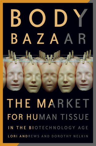 body-bazaar-the-market-for-human-tissue-in-the-biotechnology-age