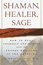 Shaman, Healer, Sage: How to Heal Yourself…