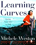 Weston, Michele: Learning Curves: Living Your Life in Full and with Style