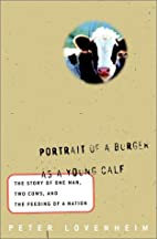 Portrait of a Burger as a Young Calf: The…