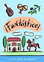 !Fantastico! A Little Book of Spanish by…