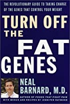 Turn Off the Fat Genes: The Revolutionary…