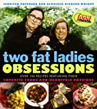 Paterson, Jennifer: Two Fat Ladies Obsessions